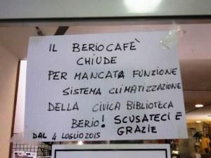 Berio Cafè chiuso per troppo caldo