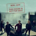 "Musica – Tornano i Bon Jovi con ""This House Is Not For Sale"""