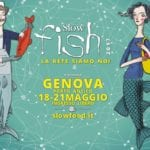 Slow Fish 2017 – Oggi l'inaugurazione ufficiale al Porto Antico
